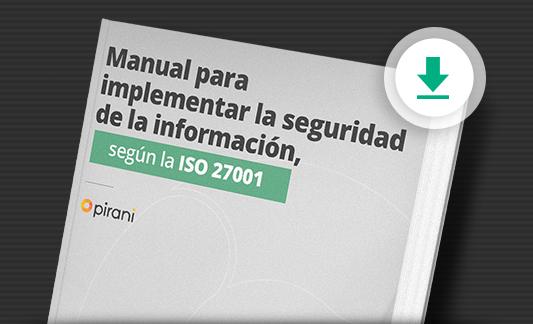 Descargue un gratis Manual para implementar la seguridad de la información, según la ISO 27001