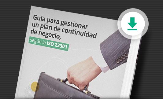 Descarga gratis una Guía para gestionar un plan de negocio, según la ISO 22301